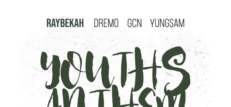 Raybekah – Youths Anthem ft. Dremo, GCN &YungSam Song Artwork