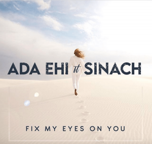 Ada Ehi – Fix My Eyes On You ft. Sinach SONG MP3 ARTWORK
